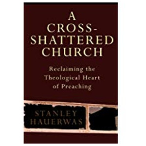"""Book """"A Cross-Shattered Church"""" by Stanley Hauerwas"""