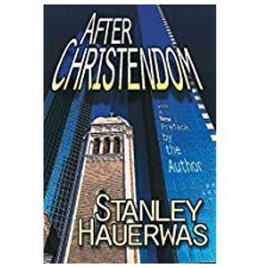 """Book """"After Christendom"""" by Stanley Hauerwas"""