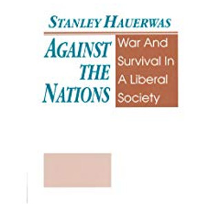 """Book """"Against the Nations"""" by Stanley Hauerwas"""