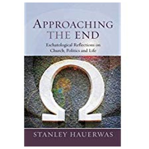 "Book ""Approaching the End"" by Stanley Hauerwas"