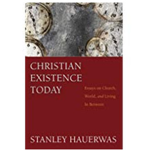 """Book """"Christian Existence Today"""" by Stanley Hauerwas"""