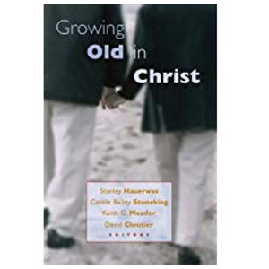 "Book ""Growing Old in Christ"" by Stanley Hauerwas"