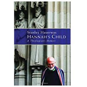 """Book """"Hannah's Child"""" by Stanley Hauerwas"""