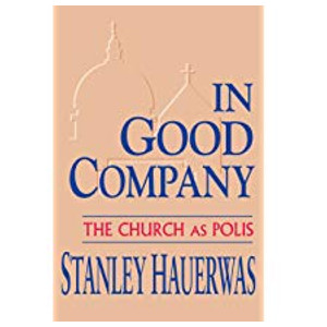 "Book ""In Good Company"" by Stanley Hauerwas"