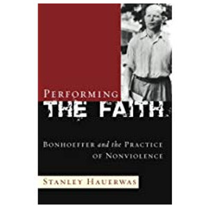 "Book ""Performing the Faith"" by Stanley Hauerwas"
