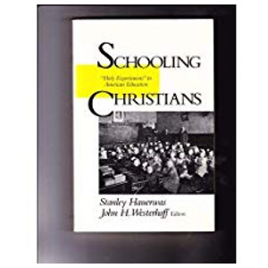 "Book ""Schooling Christian""s by Stanley Hauerwas"