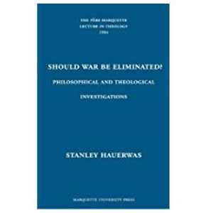 """Book """"Should War by Eliminated"""" by Stanley Hauerwas"""