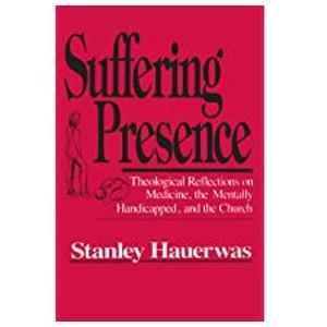 """Book """"Suffering Presence"""" by Stanley Hauerwas"""