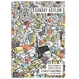 """Book """"Sunday Asylum"""" by Stanley Hauerwas"""