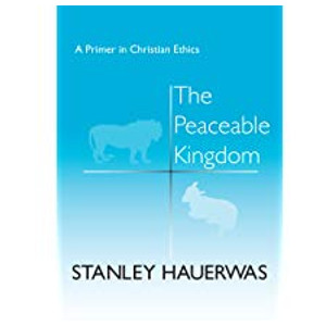 "Book ""The Peaceable Kingdom"" by Stanley Hauerwas"