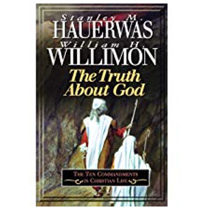 "Book ""The Truth About God"" by Stanley Hauerwas and William H Willimon"