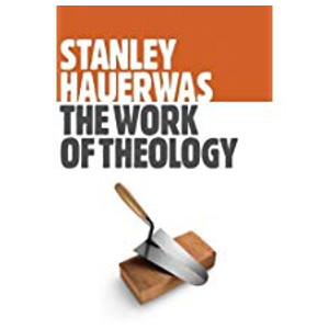 "Book ""The Works of Theology"" by Stanley Hauerwas"