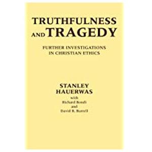 "Book ""Truthfulness and Tragedy"" by Stanley Hauerwas"