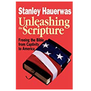 "Book ""Unleashing the Scripture"" by Stanley Hauerwas"