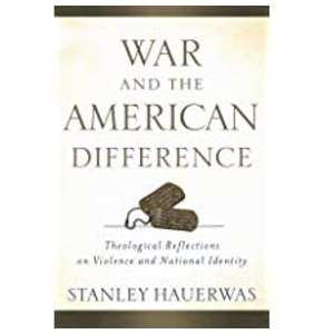 """Book """"War and the American Difference"""" by Stanley Hauerwas"""
