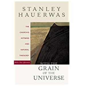"Book ""With the Grain of the Universe"" by Stanley Hauerwas"