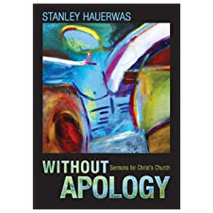 "Book ""Without Apology"" by Stanley Hauerwas"